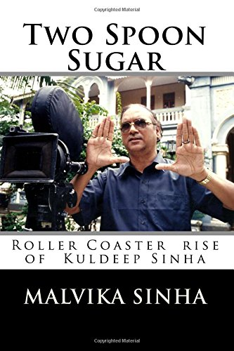 Two Spoon Sugar: Roller Coaster Rise of: Sinha, MS Malvika