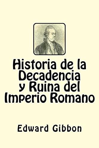 9781546369066: Historia de la Decadencia y Ruina del Imperio Romano (Spanish Edition)