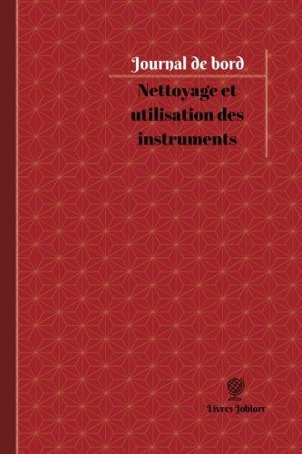 Nettoyage Et Utilisation Des Instruments Journal de: Jobiorr, Livres