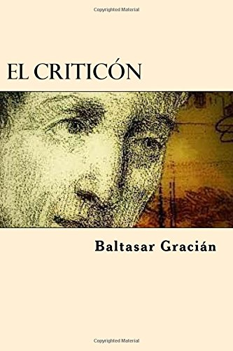 El Criticon (Spanish Edition): Gracian, Baltasar