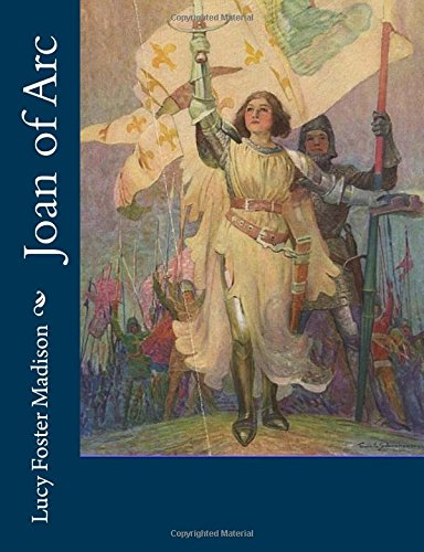 Joan of Arc: Madison, Lucy Foster