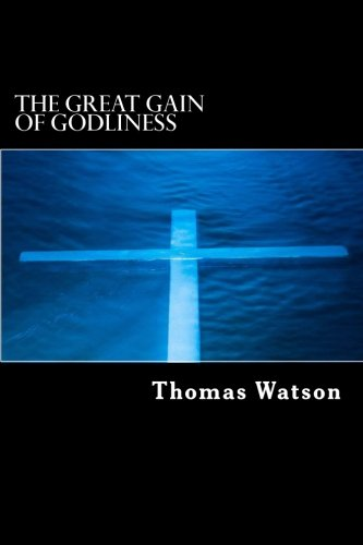 9781546391661: The Great Gain of Godliness