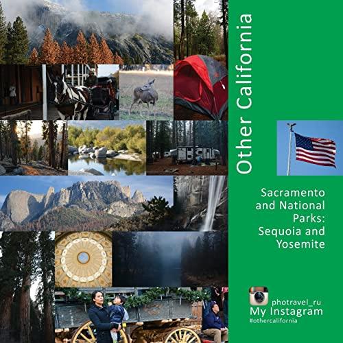 9781546393023: Other California: Sacramento and national parks: Sequoia and Yosemite: Volume 3 (USA)