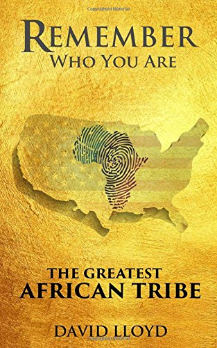 Remember Who You Are: The Greatest African Tribe: David Lloyd