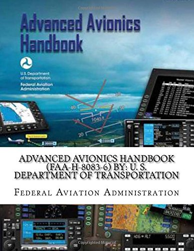 9781546420842: Advanced Avionics Handbook (FAA-H-8083-6) By: U. S. Department of Transportation