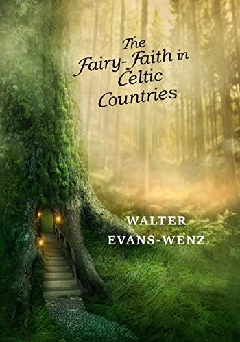 9781546424451: The Fairy-Faith in Celtic Countries