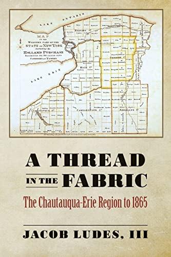 A Thread in the Fabric: The Chautauqua-Erie Region to 1865: III, Jacob Ludes