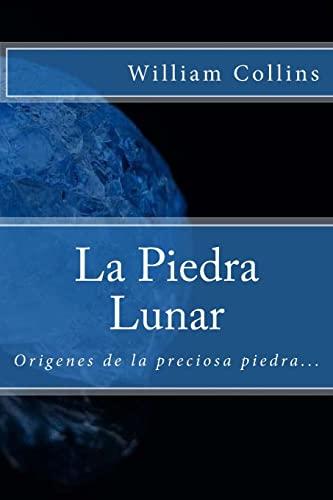 9781546436096: La Piedra Lunar (Spanish) Edition