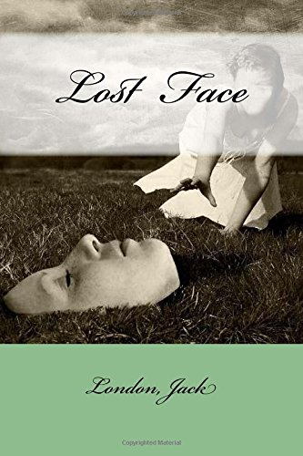 Lost Face: Jack, London