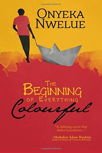 The Beginning of Everything Colourful: Onyeka Nwelue