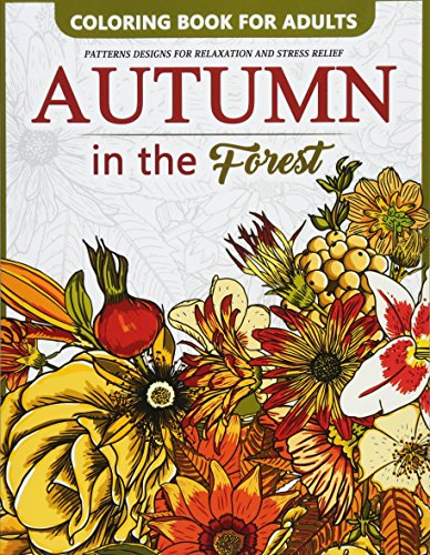 Autumn in The Forest: Coloring Book for adults Flower and Floral in the forest: Jupiter Coloring