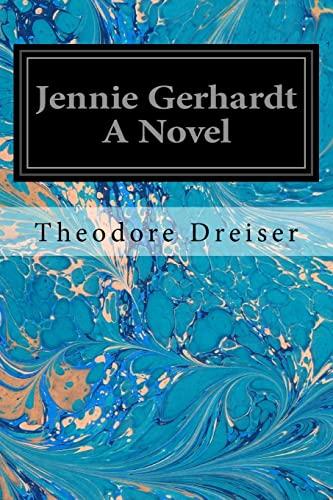 Jennie Gerhardt a Novel: Dreiser, Theodore