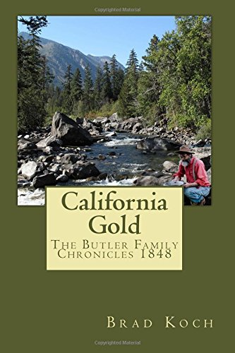 California Gold: Volume 6 (The Butler Family: Koch, Brad