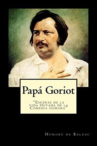 Papa Goriot (Spanish) Edition (Paperback): Honore de Balzac