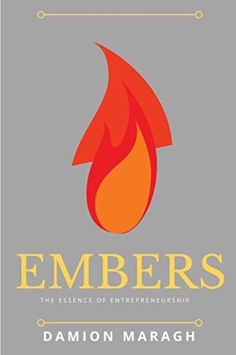 Embers: The Essence of Entrepreneurship: Damion Maragh