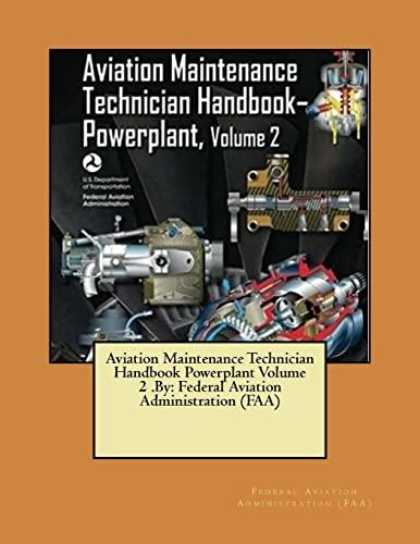 9781546509134: Aviation Maintenance Technician Handbook Powerplant Volume 2 .By: Federal Aviation Administration (FAA)