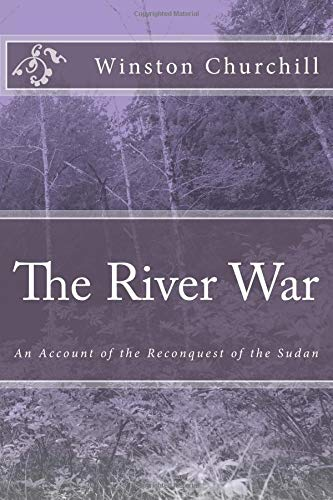 9781546539599: The River War: An Account of the Reconquest of the Sudan