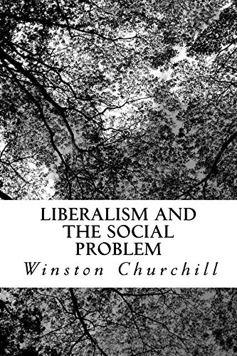 Liberalism and the Social Problem: Winston Churchill