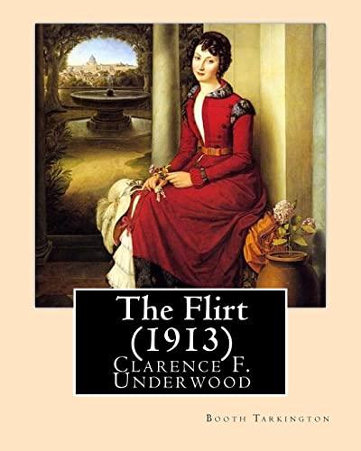 The Flirt (1913). by: Booth Tarkington, Illustrated: Tarkington, Booth