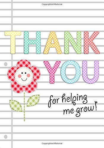 Thank You for Helping Me Grow: Teacher Appreciation Gift Notebook or Journal: Thank You Notebook ...
