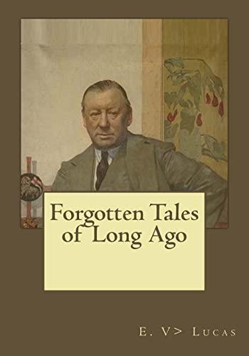 Forgotten Tales of Long Ago: Lucas, E. V