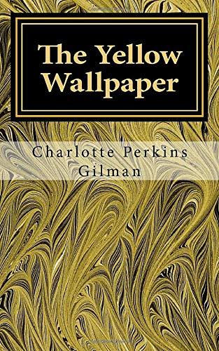 9781546583110: The Yellow Wallpaper