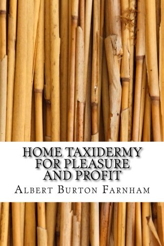 9781546592679: Home Taxidermy for Pleasure and Profit