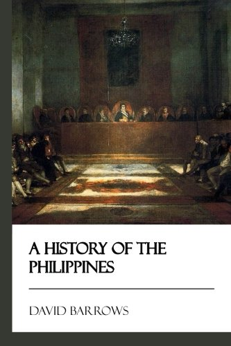 A History of the Philippines [Didactic Press: Barrows, David