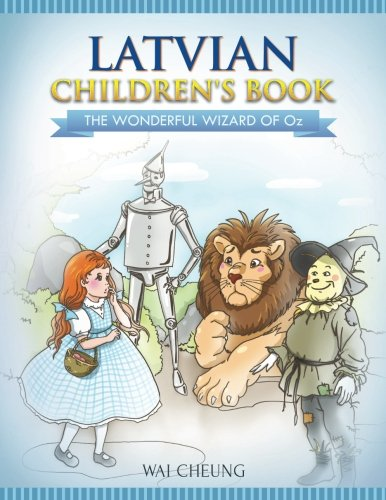 Latvian Children's Book: The Wonderful Wizard of: Cheung, Wai