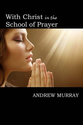 9781546621041: With Christ in the School of Prayer