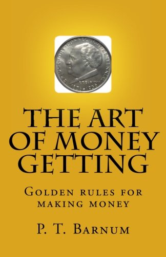 9781546627074: The art of money getting: Golden rules for making money