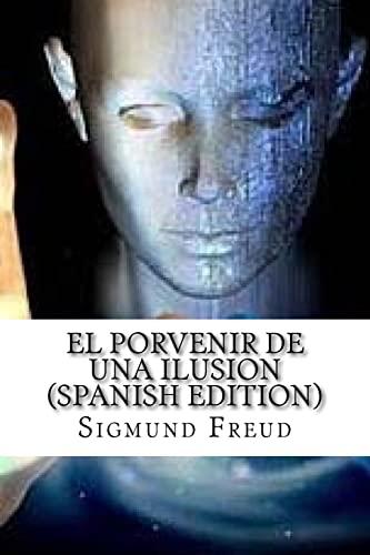 El Porvenir de Una Ilusion (Paperback): Sigmund Freud