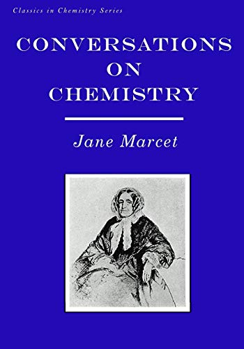 9781546639602: Conversations on Chemistry: In Which the Elements of that Science are Familiarly Explained and Illustrated by Experiments (Classics in Chemistry)
