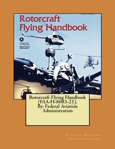 9781546647218: Rotorcraft Flying Handbook (FAA-H-8083-21). By: Federal Aviation Administration