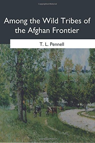 9781546647386: Among the Wild Tribes of the Afghan Frontier