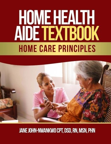 9781546656456: Home Health Aide Textbook: Home Care Principles