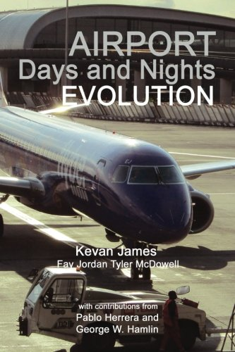 Airport Days and Nights; Evolution: James, Mr Kevan/