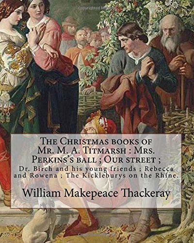 The Christmas Books of Mr. M. A.: Thackeray, William Makepeace