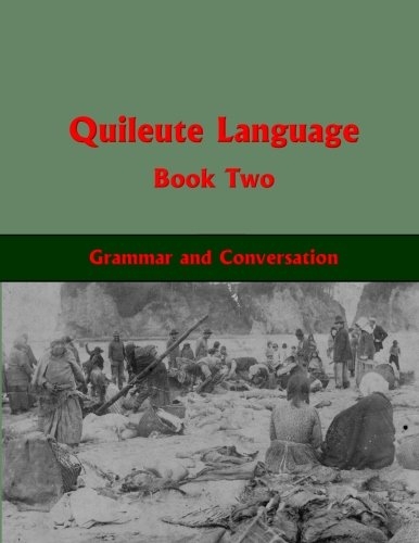 Quileute Language Book Two: Grammar and Conversation: Powell, Jay