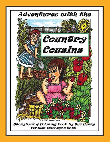 Adventures with the Country Cousins: A Storybook and Coloring Book, for Kids from 9 to 99: Susan ...