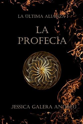 9781546679813: La Profecía: Volume 1 (La Última Alianza)