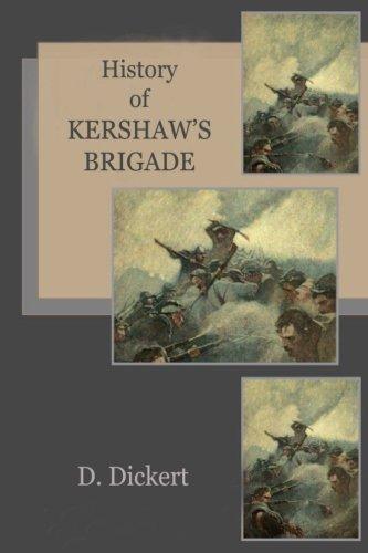 History of Kershaw's Brigade: Dickert, D. Augustus