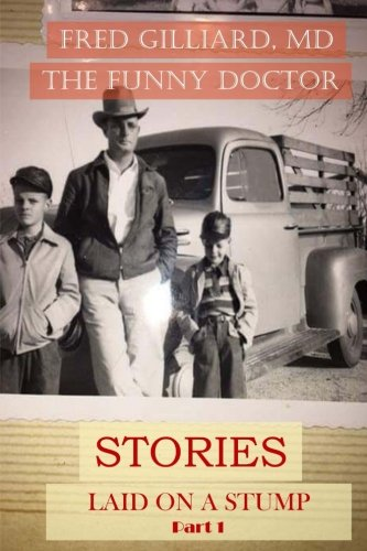 9781546689812: Stories Laid on a Stump pt 1: Stories by Bad Billy Laveau: Volume 1 (The Funny Doctor)