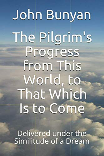 9781546690870: The Pilgrim's Progress from This World, to That Which Is to Come: Delivered under the Similitude of a Dream