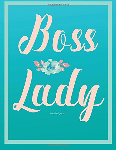 Boss Lady Journal (Diary, Notebook). Dot Grid: Blue Teal 8.5 x 11 (Boss Lady Gifts): New Day ...