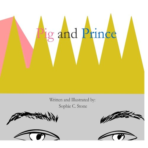 Pig and Prince (Paperback): Sophie C Stone