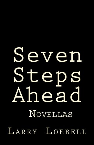 Seven Steps Ahead: Novellas: Loebell, Larry