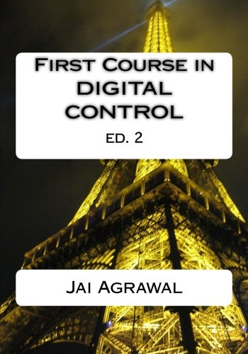 First Course in Digital Control: Using MATLAB/Simulink: Agrawal, Jai P.
