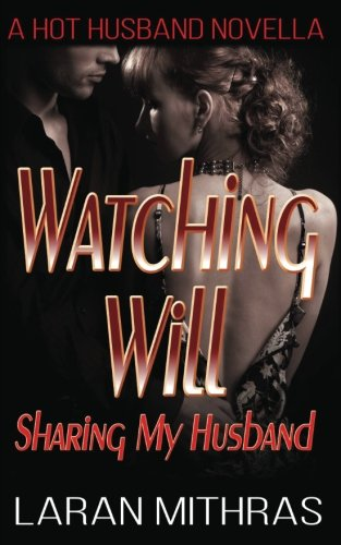 Watching Will: Sharing My Husband: Mithras, Laran