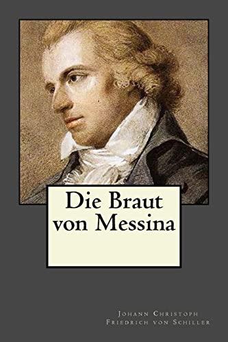 Die Braut Von Messina: Von Schiller, Johann